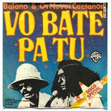 Baiano  & Os Novos Caetanos - Vo Bate Patu