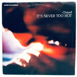 Chayell - It's Never Too Hot