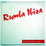 Axel Fischbacher Group - Rumba Ibiza
