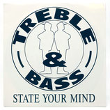 Treble & Bass - State Your Mind