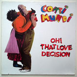 Coati Mundi - Oh! That Love Decision