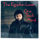 The Egyptian Lover - One Track Mind