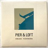 Hiroshi Yoshimura - Pier & Loft