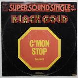 Black Gold - C'Mon Stop