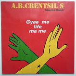 A.B. Crentsil - Gyae Me Life Ma Me