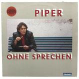 Piper - Ohne Sprechen