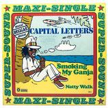 Capital Letters - Smoking My Ganja / Natty Walk