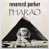 Reverend Parker - Pharao