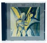 Beto & Kara - Crystal Flakes