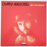 Charly Augschöll - Get The Groove!