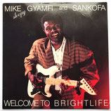 Mike Sloopy Gyamfi & Sankofa - Welcome To Brightlife
