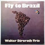 Walter Strerath Trio - Fly To Brazil
