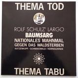 Rolf Schulz Largo - Thema Tod Thema Tabu