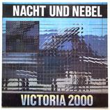 Nacht und Nebel - Victoria 2000