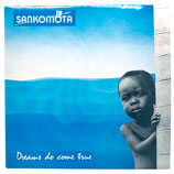 Sankomota - Dreams Do Come True