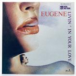 Eugene - Livin' In Your Love