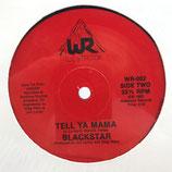 Blackstar - You Did Me Wrong / Tell Ya Mama