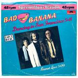 Bad Banana - Dancing In San Francisco