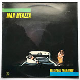 Max Meazza - Better Late Than Never