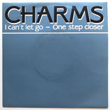 Charms - I Can't Let Go / One Step Closer