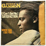 Patrick Gammon - I Can't Get No Satisfaction / When Can I See You
