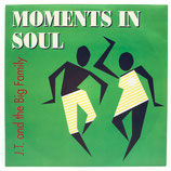 J.T. & The Big Family - Moments In Soul