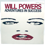 Will Powers ‎– Adventures In Success