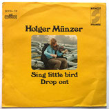 Holger Münzer - Drop Out / Sing Little Bird