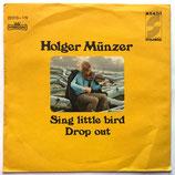 Holger Münzer - Drop Out / Sing Little Bird