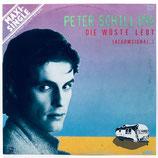 Peter Schilling  - Die Wüste Lebt / Fast Alles Konstruiert