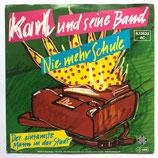 Karl Und Seine Band - Nie Mehr Schule