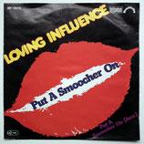 Loving Influence - Put A Smoocher On