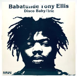 Babatunde Tony Ellis - Disco Baby / Irie