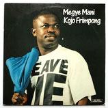 Kojo Frimpong - Megye Mani
