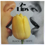 2-Lips - Black And White