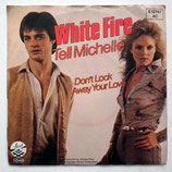 White Fire - Tell Michelle