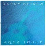 Danny Heines - Aqua Touch