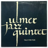Ulmer Jazz Quintet ‎– Talk For Fun