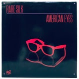 Rare Silk - American Eyes