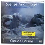 Claude Larson - Scenes And Images Vol. 1