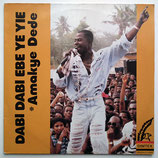 Amakye Dede -  Dabi Dabi Ebe Ye Ye