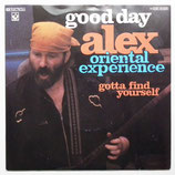 Alex Oriental Experience - Good Day / Gotta Find Yourself