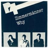 P4 - Zimmermänner / Why