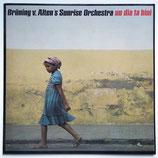 Brüning Von Alten Sunrise Orchestra - Un Dia Ta Bini
