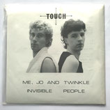 Touch - Me, Jo and Twinkle