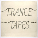 Trance - Tapes LIMITED EDITION