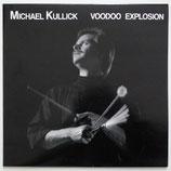 Michael Kullick - Voodoo Explosion