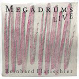 Reinhard Flatischler - Megadrums Live