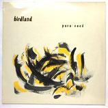 Birdland - Para Voce