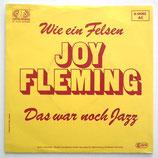 Joy Fleming - Wie Ein Felsen / Das War Noch Jazz